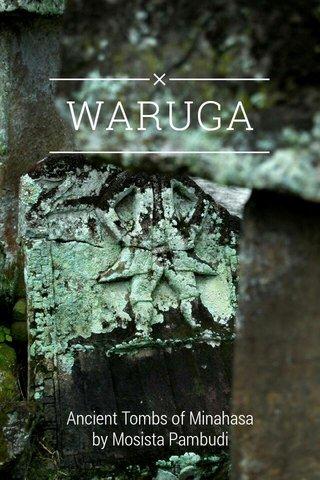 WARUGA Ancient Tombs of Minahasa by Mosista Pambudi