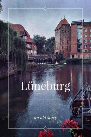 Lüneburg an old story