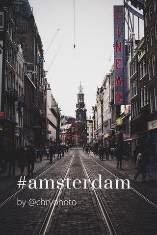 #amsterdam by @chryphoto