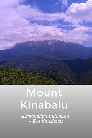 Mount Kinabalu sekolahalam Indonesia - Etania schools