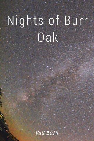 Nights of Burr Oak Fall 2016
