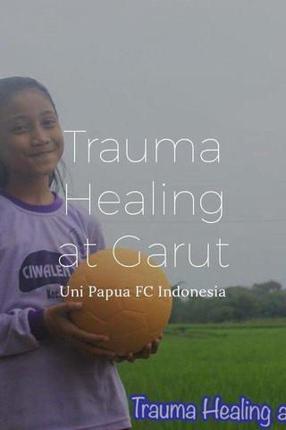 Trauma Healing at Garut Uni Papua FC Indonesia