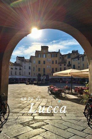 Lucca un po' di