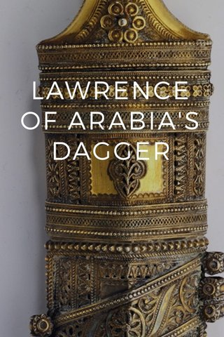 LAWRENCE OF ARABIA'S DAGGER