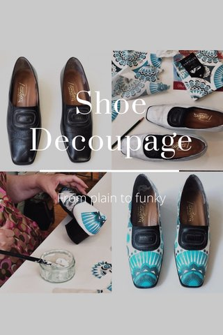 Shoe Decoupage From plain to funky