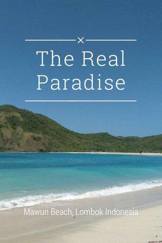 The Real Paradise Mawun Beach, Lombok Indonesia