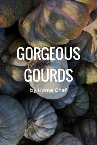 GORGEOUS GOURDS by Home Chef