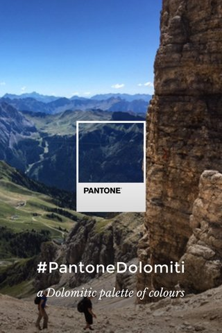 #PantoneDolomiti a Dolomitic palette of colours