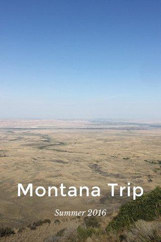 Montana Trip Summer 2016