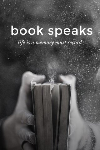 book speaks life is a memory must record