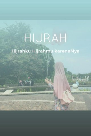 HIJRAH Hijrahku Hijrahmu karenaNya