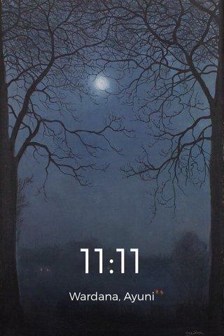 11:11 Wardana, Ayuni