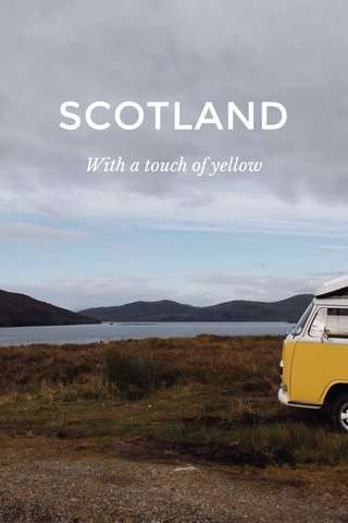 SCOTLAND With a touch of yellow