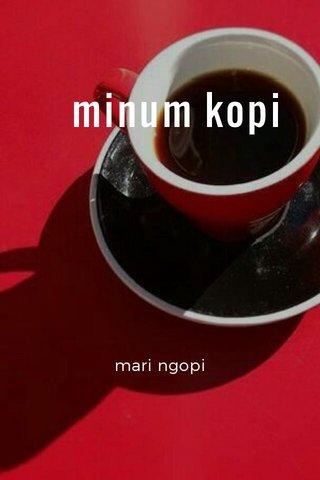 minum kopi mari ngopi