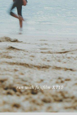 STEP UP run with fujifilm XT10