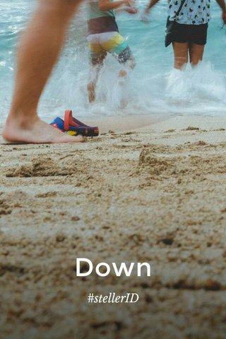Down #stellerID