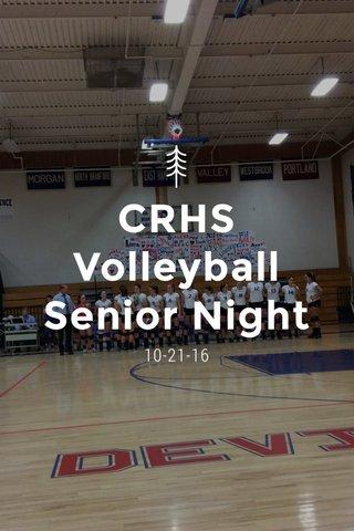 CRHS Volleyball Senior Night 10-21-16