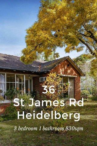 36 St James Rd Heidelberg 3 bedroom 1 bathroom 830sqm