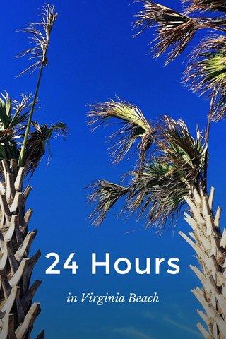 24 Hours in Virginia Beach