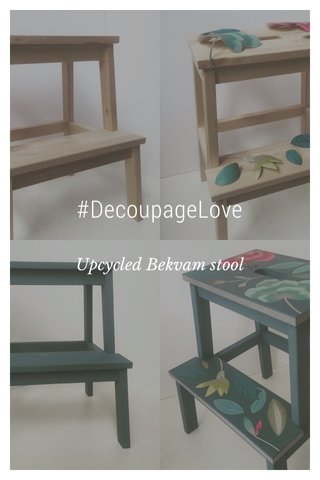 #DecoupageLove Upcycled Bekvam stool