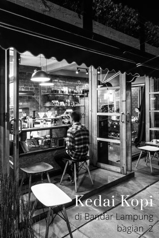 Kedai Kopi di Bandar Lampung bagian 2