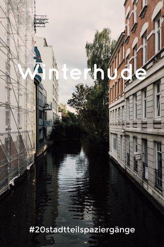 Winterhude #20stadtteilspaziergänge