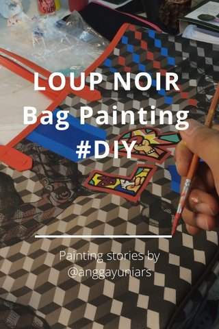 LOUP NOIR Bag Painting #DIY Painting stories by @anggayuniars
