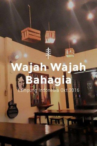 Wajah Wajah Bahagia Lampung Indonesia Okt.2016
