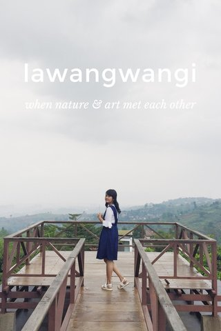 lawangwangi when nature & art met each other