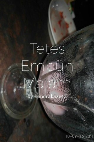 Tetes Embun Malam by hendrakaze42