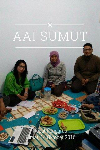 AAI SUMUT Rapat Pengurus Jumat, 14 Oktober 2016