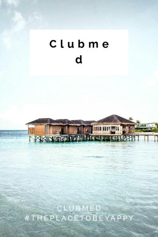 Clubmed CLUBMED #THEPLACETOBEYAPPY