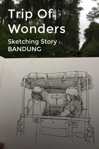 Trip Of Wonders Sketching Story : BANDUNG