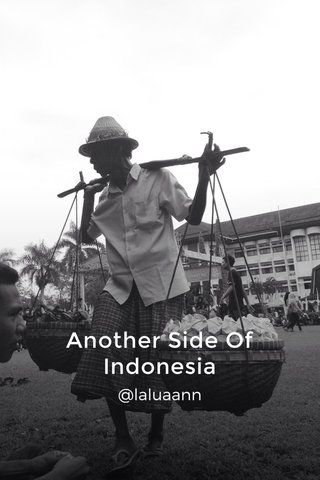 Another Side Of Indonesia @laluaann