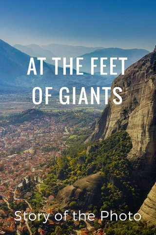 AT THE FEET OF GIANTS Story of the Photo