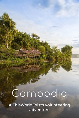 Cambodia A ThisWorldExists volunteering adventure