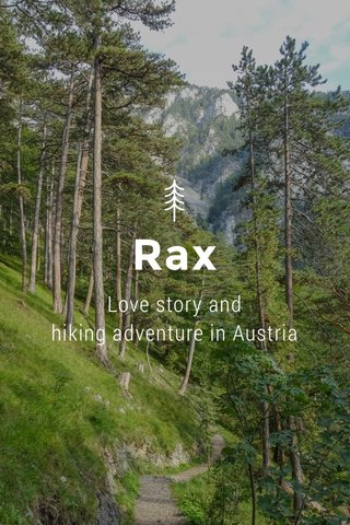 Rax Love story and hiking adventure in Austria