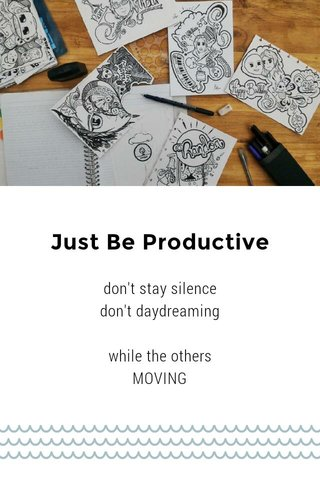 Just Be Productive
