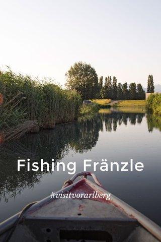 Fishing Fränzle #visitvorarlberg