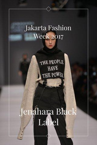 Jakarta Fashion Week 2017 Jenahara Black Label