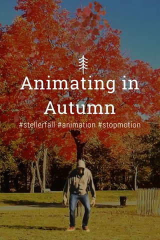Animating in Autumn #stellerfall #animation #stopmotion