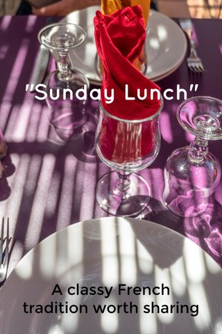 """Sunday Lunch"" A classy French tradition worth sharing"