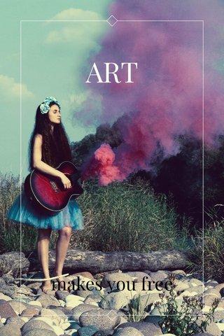 ART makes you free