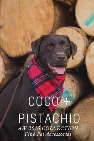 COCO + PISTACHIO AW 2016 COLLECTION Fine Pet Accessories