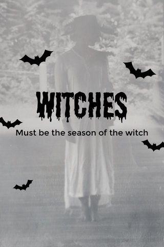 Witches Must be the season of the witch