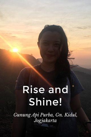 Rise and Shine! Gunung Api Purba, Gn. Kidul, Jogjakarta