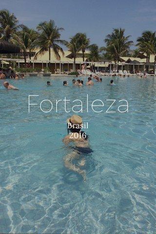 Fortaleza Brasil 2016