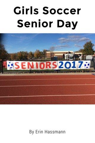 Girls Soccer Senior Day By Erin Hassmann