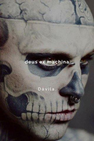 deus ex machina Dávila.