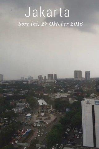 Jakarta Sore ini, 27 Oktober 2016